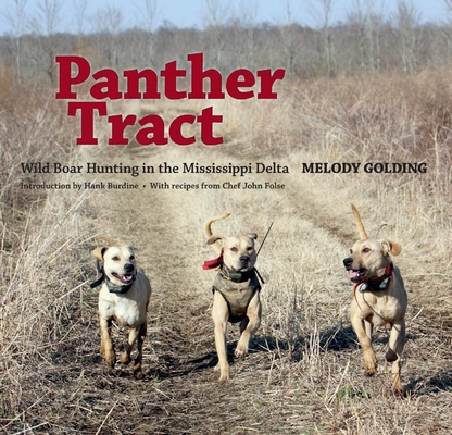 Panther Tract: Wild Boar Hunting in the Mississippi Delta Cover Image