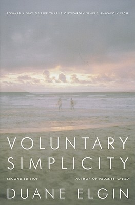 Voluntary Simplicity Second Revised Edition: Toward a Way of Life That Is Outwardly Simple, Inwardly Rich Cover Image