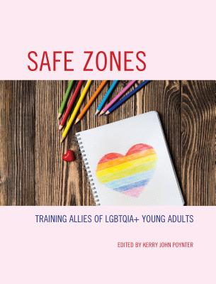 Safe Zones: Training Allies of Lgbtqia+ Young Adults Cover Image
