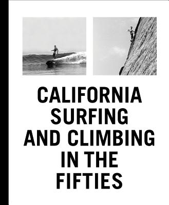 California Surfing and Climbing in the Fifties Cover Image