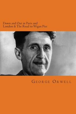 Down and Out in Paris and London & The Road to Wigan Pier Cover Image
