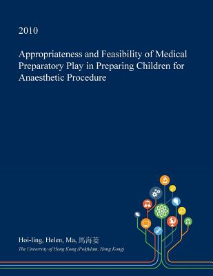 Appropriateness and Feasibility of Medical Preparatory Play in Preparing Children for Anaesthetic Procedure Cover Image
