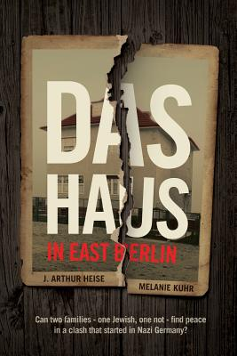 Das Haus: in East Berlin: Can two families -- one Jewish, one not -- find peace in a clash that started in Nazi Germany? Cover Image