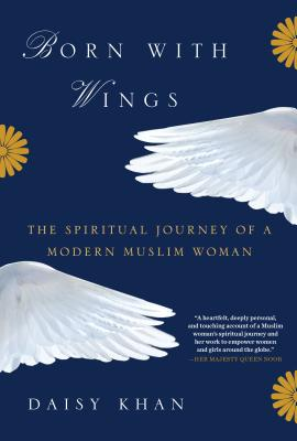 Born with Wings: The Spiritual Journey of a Modern Muslim Woman Cover Image