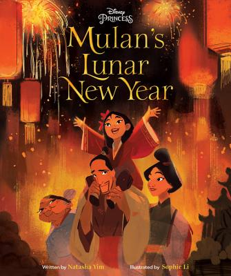 Disney Princess: Mulan's Lunar New Year by Natasha Yim