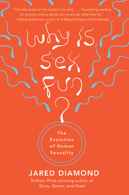 Why Is Sex Fun?: The Evolution of Human Sexuality Cover Image