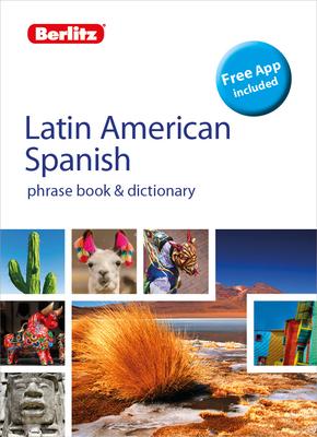 Berlitz Phrasebook & Dictionary Latin American Spanish(bilingual Dictionary) (Berlitz Phrasebooks) Cover Image
