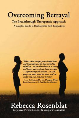 Overcoming Betrayal: The Breakthrough Therapeutic Approach - A Couple's Guide to Healing from Both Perspectives Cover Image