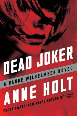 Dead Joker: Hanne Wilhelmsen Book Five (A Hanne Wilhelmsen Novel #5) Cover Image