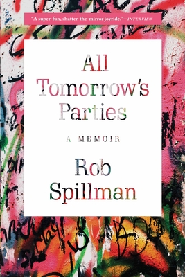 All Tomorrow's Parties: A Memoir Cover Image