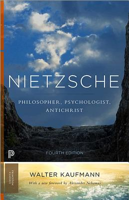 Nietzsche: Philosopher, Psychologist, Antichrist (Princeton Classics #104) Cover Image