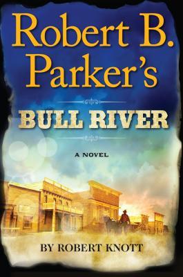 Robert B. Parker's Bull River Cover