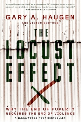 The Locust Effect: Why the End of Poverty Requires the End of Violence Cover Image