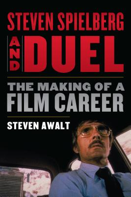 Steven Spielberg and Duel: The Making of a Film Career Cover Image