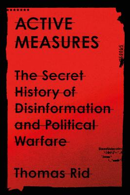 Active Measures: The Secret History of Disinformation and Political Warfare Cover Image