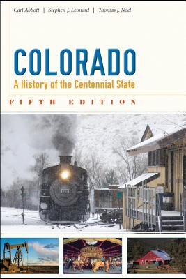 Colorado: A History of the Centennial State, Fifth Edition Cover Image