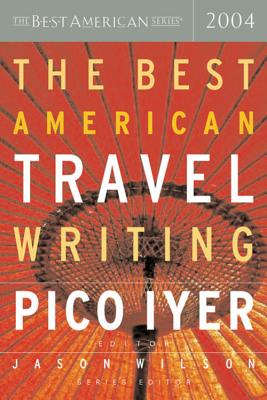 The Best American Travel Writing 2004 (The Best American Series ®) Cover Image