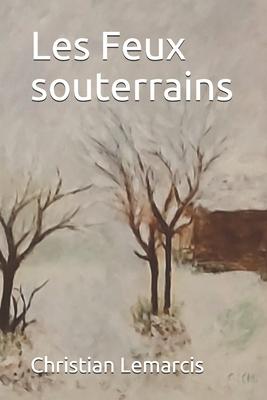 Les Feux souterrains Cover Image