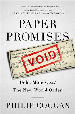 Paper Promises: Debt, Money, and the New World Order Cover Image