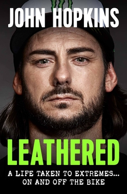 Leathered: A Life Taken to Extremes … On and Off the Bike Cover Image