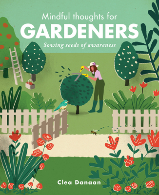Mindful Thoughts for Gardeners: Sowing Seeds of Awareness Cover Image