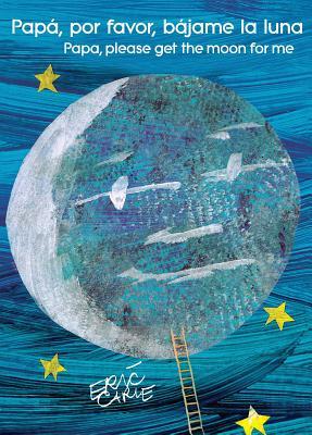 Cover for Papá, por favor, bájame la luna (Papa, Please Get the Moon for Me) (The World of Eric Carle)