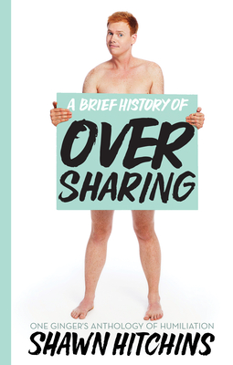 Cover for A Brief History of Oversharing