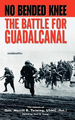 No Bended Knee: The Battle for Guadalcanal Cover Image