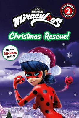 Miraculous: Christmas Rescue! (Passport to Reading Level 2) Cover Image