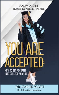 You Are Accepted: How to get Accepted into College and Life Cover Image