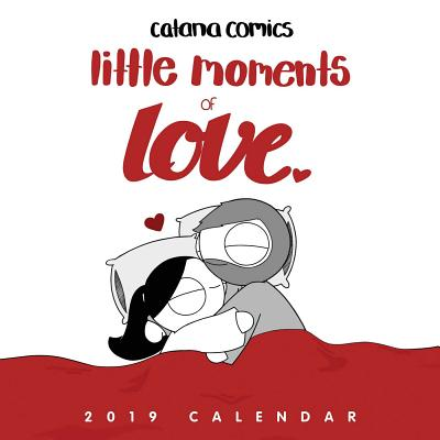 Catana Comics Little Moments of Love 2019 Wall Calendar Cover Image