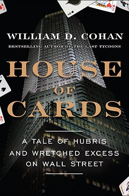 House of Cards: A Tale of Hubris and Wretched Excess on Wall Street Cover Image