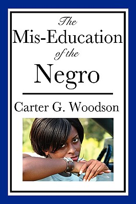 The Mis-Education of the Negro (An African American Heritage Book) Cover Image