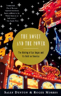 The Money and the Power: The Making of Las Vegas and Its Hold on America Cover Image