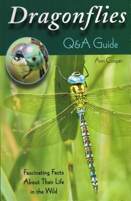 Dragonflies: Q&A Guide: Fascinating Facts about Their Life in the Wild Cover Image