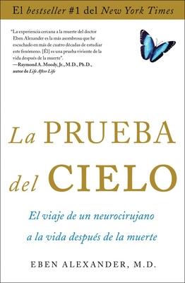La Prueba del Cielo: El Viaje de Un Neurocirujano a la Vida Después de la Muerte Cover Image