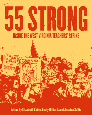 55 Strong: Inside the West Virginia Teachers' Strike Cover Image