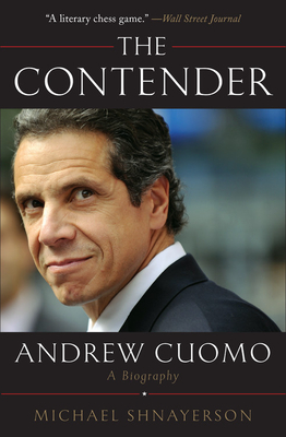 The Contender: Andrew Cuomo, a Biography Cover Image