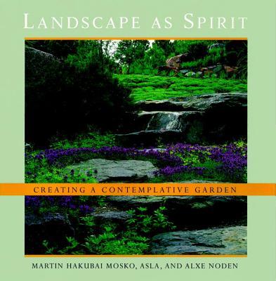 Landscape as Spirit: Creating a Contemplative Garden Cover Image
