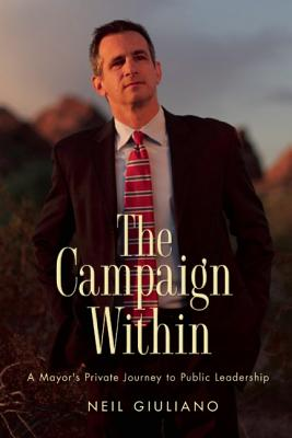 The Campaign Within: A Mayor's Private Journey to Public Leadership Cover Image