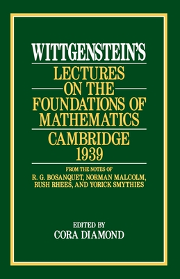 Wittgenstein's Lectures on the Foundations of Mathematics, Cambridge, 1939 Cover Image