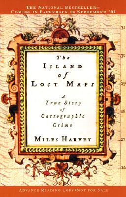 The Island of Lost Maps: A True Story of Cartographic Crime Cover Image