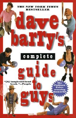 Dave Barry's Complete Guide to Guys: A Fairly Short Book Cover Image