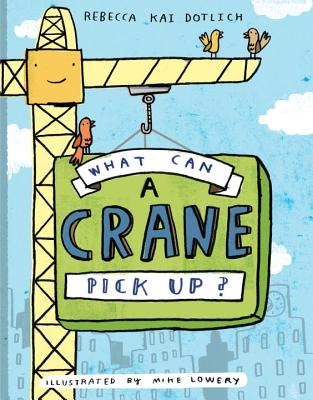 What Can a Crane Pick Up? Cover Image
