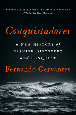 Conquistadores: A New History of Spanish Discovery and Conquest Cover Image