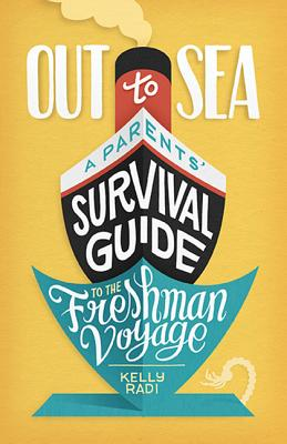 Out to Sea: A Parents' Survival Guide to the Freshman Voyage Cover Image