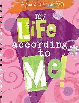 My Life According to Me!: A Journal All about Me Cover Image