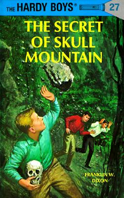 Hardy Boys 27: the Secret of Skull Mountain (The Hardy Boys #27) Cover Image