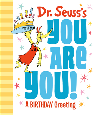 Dr. Seuss's You Are You! A Birthday Greeting Cover Image