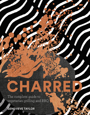 Charred: The Complete Guide to Vegetarian Grilling and Barbecue Cover Image